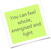 You can feel whole, energised and light